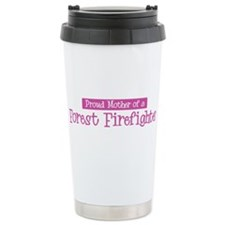 Proud Mother of Forest Firefi Travel Mug
