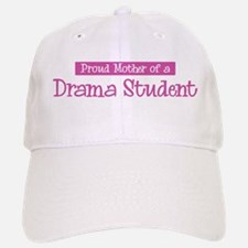 Proud Mother of Drama Student Baseball Baseball Cap