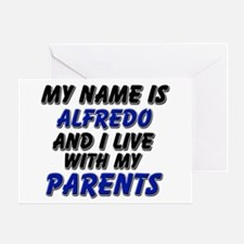 my name is alfredo and I live with my parents Gree