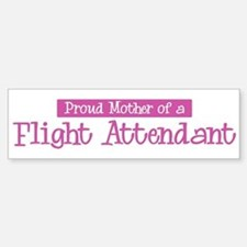 Proud Mother of Flight Attend Bumper Bumper Bumper Sticker