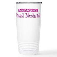 Proud Mother of Diesel Mechan Travel Mug