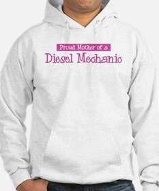 Proud Mother of Diesel Mechan Hoodie