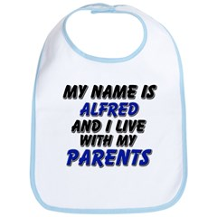 my name is alfred and I live with my parents Bib