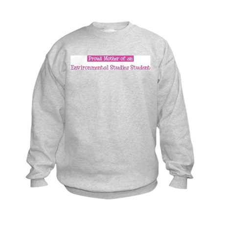Proud Mother of Environmental Kids Sweatshirt