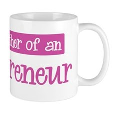Proud Mother of Entrepreneur Mug