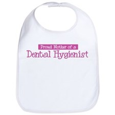 Proud Mother of Dental Hygien Bib