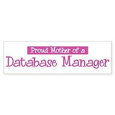 Proud Mother of Database Mana Bumper Bumper Sticker