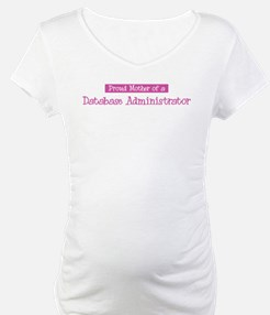 Proud Mother of Database Admi Shirt