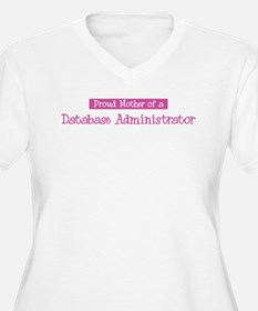 Proud Mother of Database Admi T-Shirt
