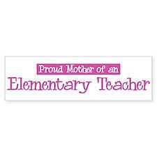 Proud Mother of Elementary Te Bumper Car Car Sticker