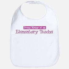 Proud Mother of Elementary Te Bib