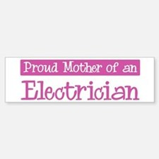 Proud Mother of Electrician Bumper Bumper Bumper Sticker