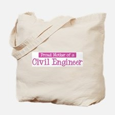 Proud Mother of Civil Enginee Tote Bag