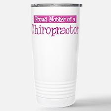 Proud Mother of Chiropractor Travel Mug