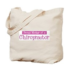 Proud Mother of Chiropractor Tote Bag
