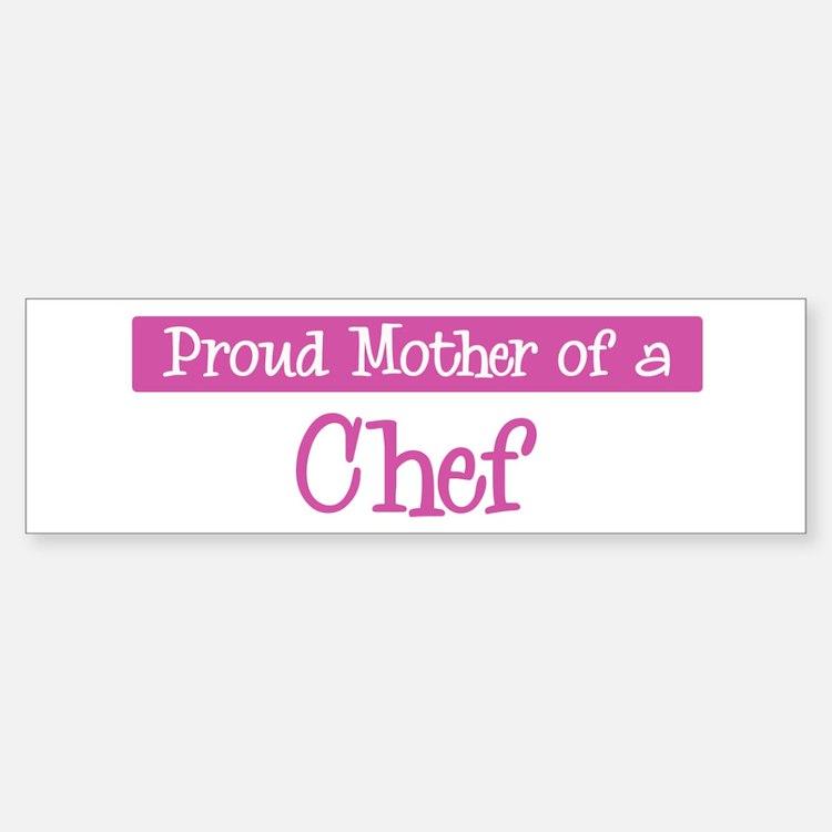 Proud Mother of Chef Bumper Bumper Bumper Sticker