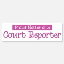 Proud Mother of Court Reporte Bumper Bumper Bumper Sticker