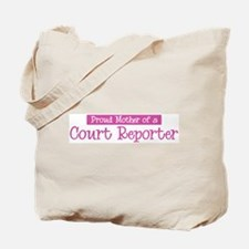 Proud Mother of Court Reporte Tote Bag