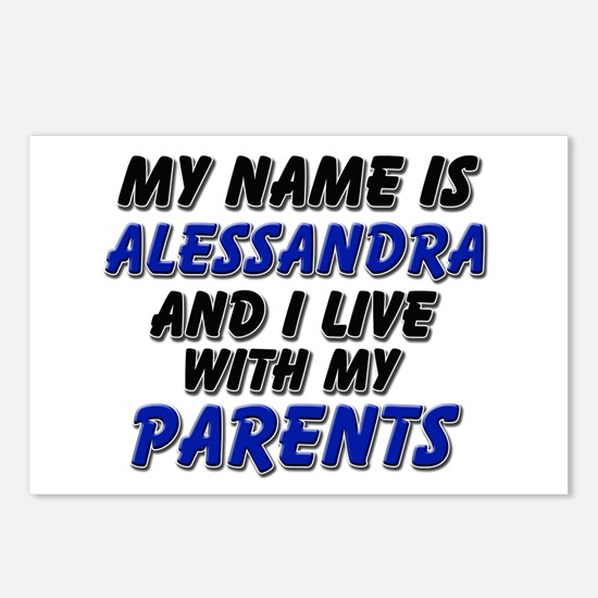 my name is alessandra and I live with my parents P