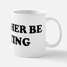 Rather be Hunting Mug
