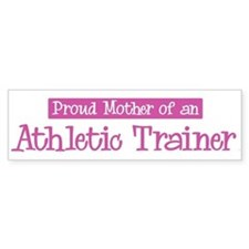Proud Mother of Athletic Trai Bumper Bumper Sticker