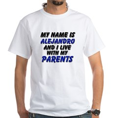 my name is alejandro and I live with my parents Wh