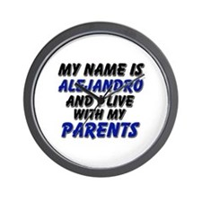 my name is alejandro and I live with my parents Wa