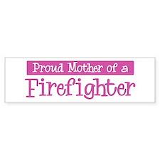 Proud Mother of Firefighter Bumper Car Sticker