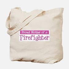 Proud Mother of Firefighter Tote Bag