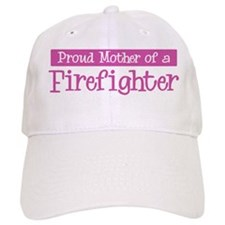 Proud Mother of Firefighter Hat