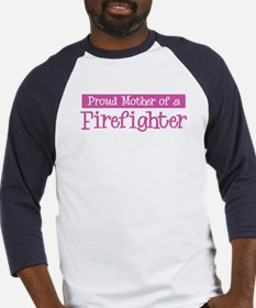 Proud Mother of Firefighter Baseball Jersey