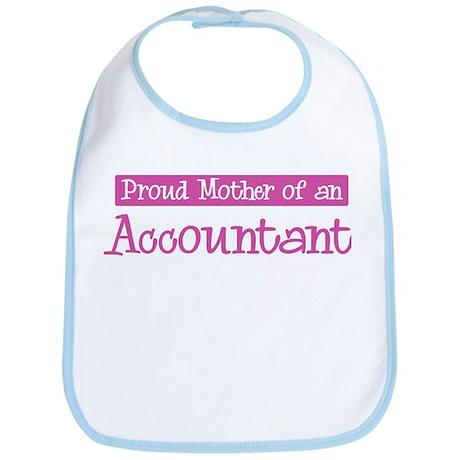 Proud Mother of Accountant Bib