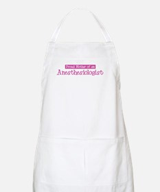 Proud Mother of Anesthesiolog BBQ Apron