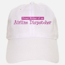 Proud Mother of Airline Dispa Baseball Baseball Cap