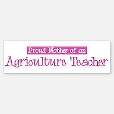 Proud Mother of Agriculture T Bumper Bumper Bumper Sticker