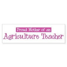 Proud Mother of Agriculture T Bumper Bumper Sticker