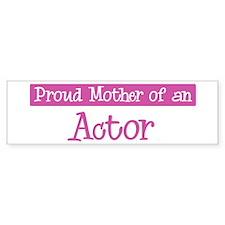 Proud Mother of Actor Bumper Car Sticker