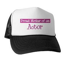 Proud Mother of Actor Trucker Hat