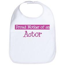 Proud Mother of Actor Bib