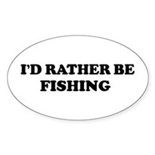 Rather be Fishing Oval Bumper Stickers
