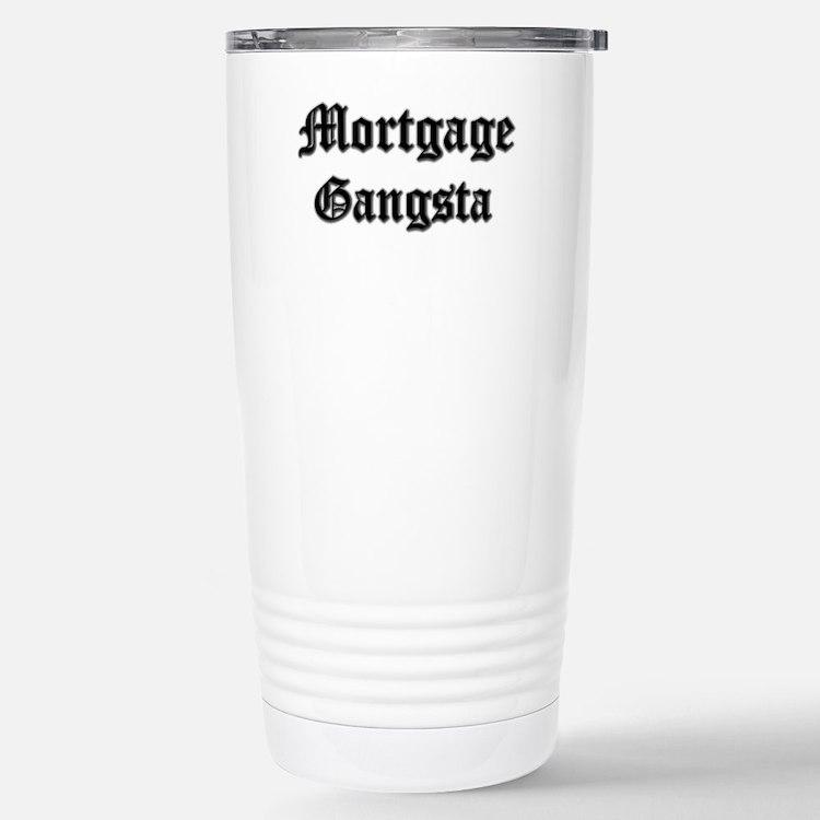 Mortgage Gangsta Stainless Steel Travel Mug
