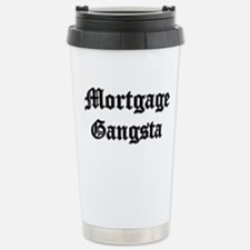 Mortgage Gangsta Travel Mug