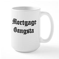 Mortgage Gangsta Mug