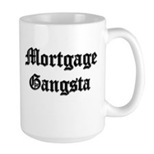 Mortgage Gangsta Mug