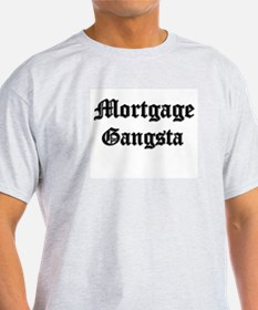 Mortgage Gangsta T-Shirt