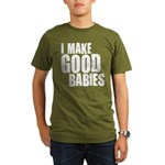 I Make Good Babies Organic Men's T-Shirt (dark)