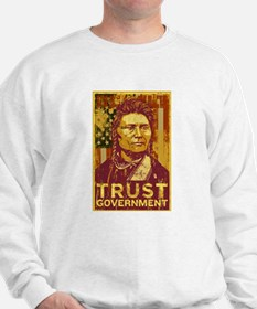 Trust Government Sweatshirt