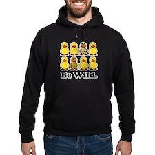 Be Wild Ducks Hoodie