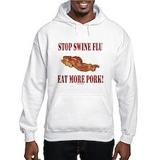Stop Swine Flu! Eat More Pork Hoodie
