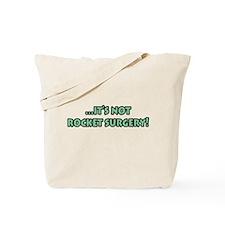 It's Not Rocket Surgery Tote Bag
